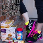 5 Tips to Help Busy Moms Lose Weight