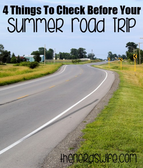 4 Things to Check Before Your Summer Road Trip